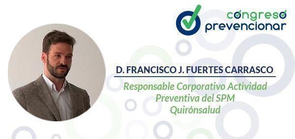 FRANCISCO-FUERTES-CARRASCO-QuirónSalud-Congreso-Prevencionar